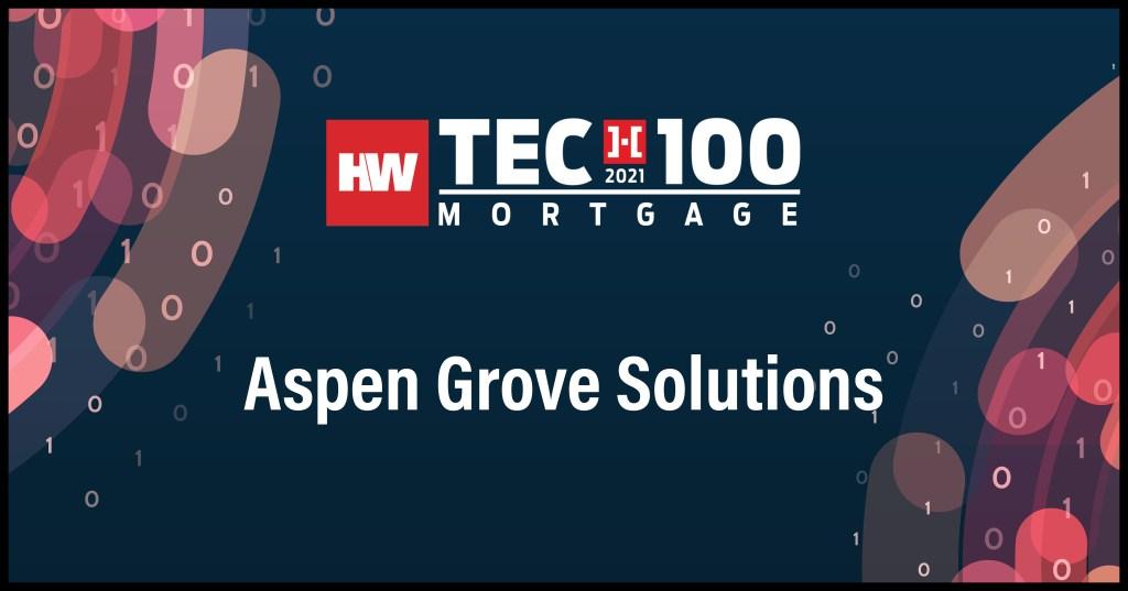 Aspen Grove Solutions-2021 Tech100 winners-mortgage