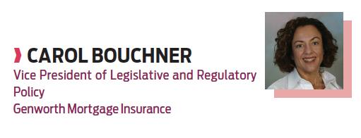 Carol Bouchner, Vice President of Legislative and Regulatory Policy, Genworth Mortgage Insurance