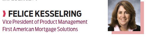Felice Kesselring, vice president of product management, First American Mortgage Solutions