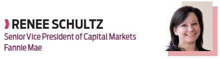 Renee Schultz, senior vice president of capital markets, Fannie Mae